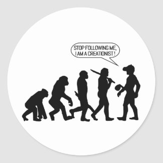 Stop following me, I'm a Creationist! Round Sticker