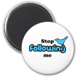 Stop following me magnet