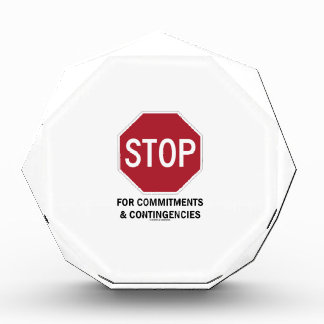 Stop For Commitments & Contingencies (Stop Sign) Acrylic Award
