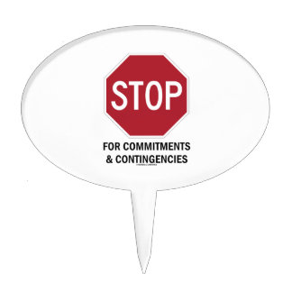 Stop For Commitments & Contingencies (Stop Sign) Cake Topper