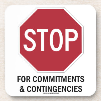 Stop For Commitments & Contingencies (Stop Sign) Drink Coaster