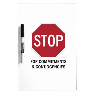 Stop For Commitments & Contingencies (Stop Sign) Dry-Erase Whiteboards