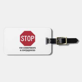 Stop For Commitments & Contingencies (Stop Sign) Luggage Tag
