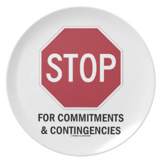 Stop For Commitments & Contingencies (Stop Sign) Melamine Plate