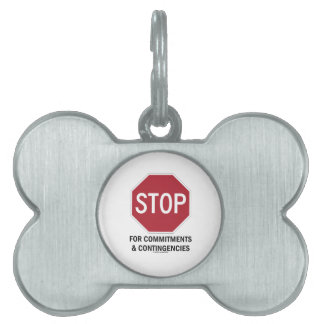 Stop For Commitments & Contingencies (Stop Sign) Pet Tag