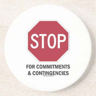 Stop For Commitments & Contingencies (Stop Sign) Sandstone Coaster