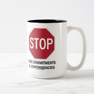 Stop For Commitments & Contingencies (Stop Sign) Two-Tone Coffee Mug