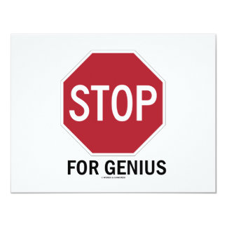 Stop For Genius (Stop Sign) 4.25x5.5 Paper Invitation Card