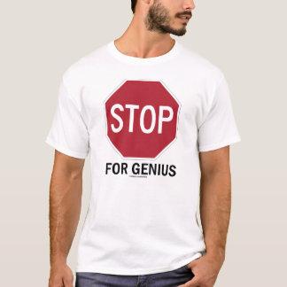 Stop For Genius (Traffic Sign Humor) T-Shirt