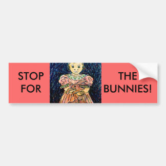 STOP FOR THE BUNNIES! BUMPER STICKERS
