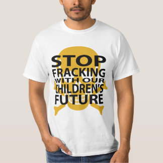 Stop Fracking Anti-fracking T-Shirt