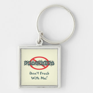 Stop Fracking Keychain