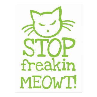 Stop FREAKIN MEOWT! Postcard