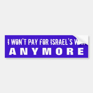 STOP FUNDING ISRAELI WAR CRIMES W/U.S. TAXES BUMPER STICKER