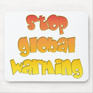 Stop Global Warming products! Mouse Pad