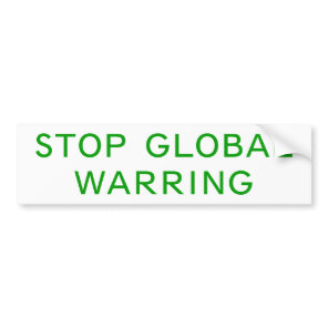 Stop Global Warring Bumper Sticker
