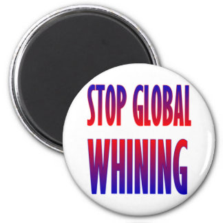 Stop Global Whining 2 Inch Round Magnet