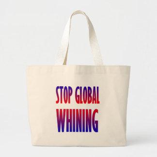 Stop Global Whining Bags