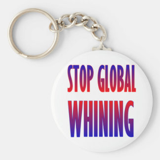 Stop Global Whining Basic Round Button Keychain