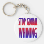 Stop Global Whining Key Chain