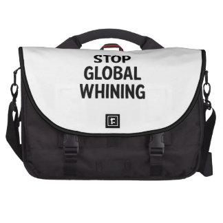 Stop Global Whining Computer Bag