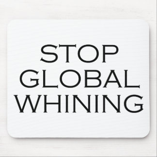 Stop Global Whining Mouse Pad