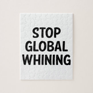 Stop Global Whining Jigsaw Puzzles
