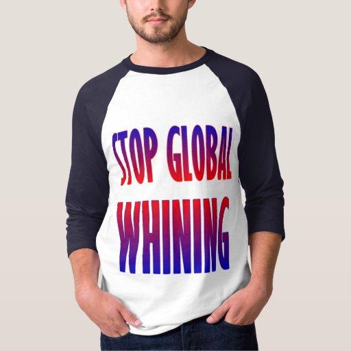 Stop Global Whining Shirt