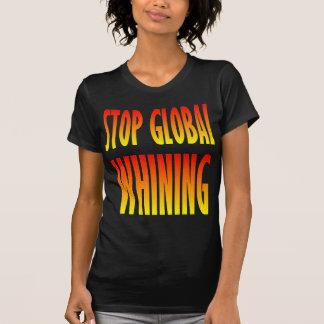Stop Global Whining Tees