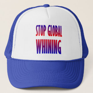 Stop Global Whining Trucker Hat