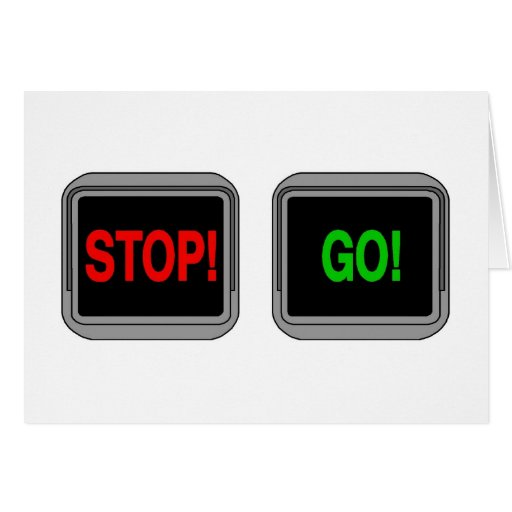Stop Go Greeting Card