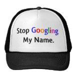 Stop Googling My Name T-shirt Mesh Hat