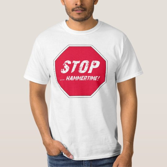 Stop, Hammer-time! T-Shirt