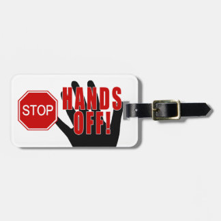 Stop Hands Off! Luggage Tag