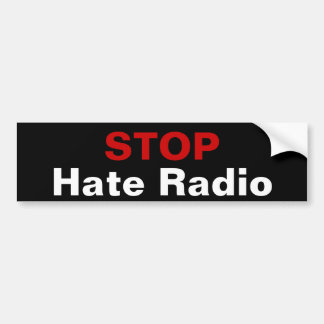 STOP Hate Radio Car Bumper Sticker