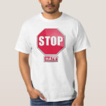 """""""Stop Hate"""" stop sign Tee"""
