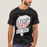 stop hate T-Shirt