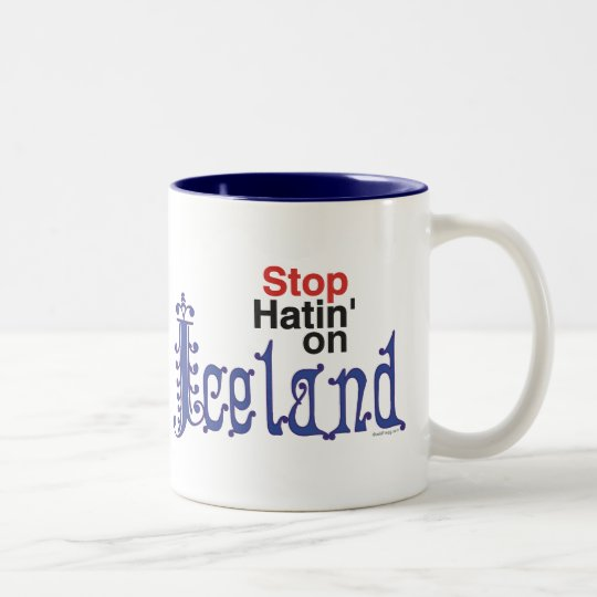 Stop Hatin On Iceland Mug