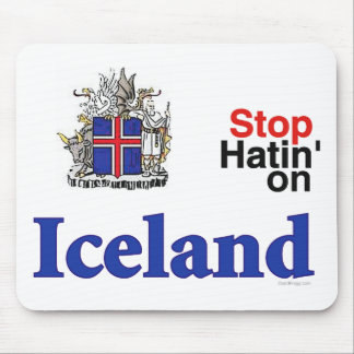 Stop Hating On Iceland Mousepad