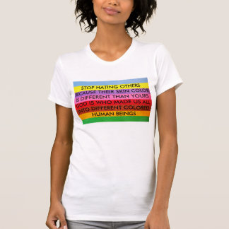 Stop Hating Others T Shirt