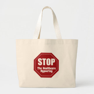 Stop Healthcare Hypocrisy Large Tote Bag