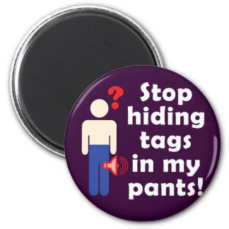 Stop Hiding Tags! 2 Inch Round Magnet