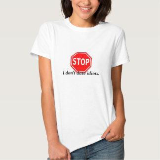 Stop! I don't Date Idiots Fun Lun Ladies Tee