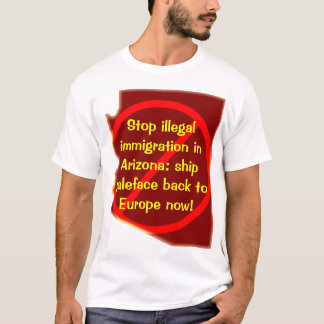 Stop illegal immigration in Arizona: ship paleface T-Shirt