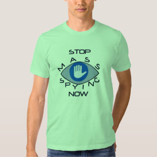 Stop (illegal) mass spying now t shirt