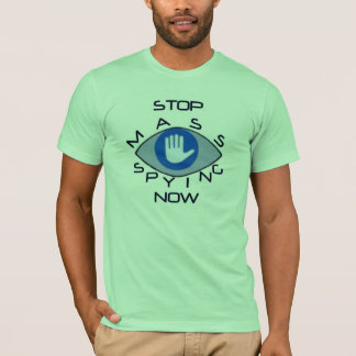 Stop (illegal) mass spying now T-Shirt