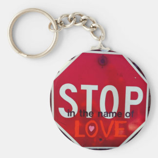 Stop in the Name of Love Key Chains
