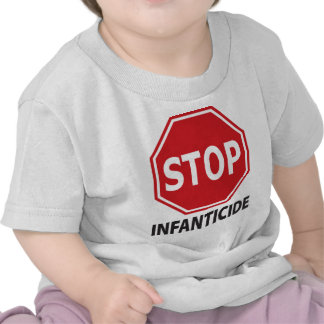 Stop Infanticide T Shirt
