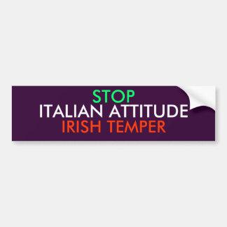 STOP, IRISH TEMPER, ITALIAN ATTITUDE BUMPER STICKER