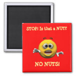STOP! Is that a NUT?, NO NUTS! 2 Inch Square Magnet